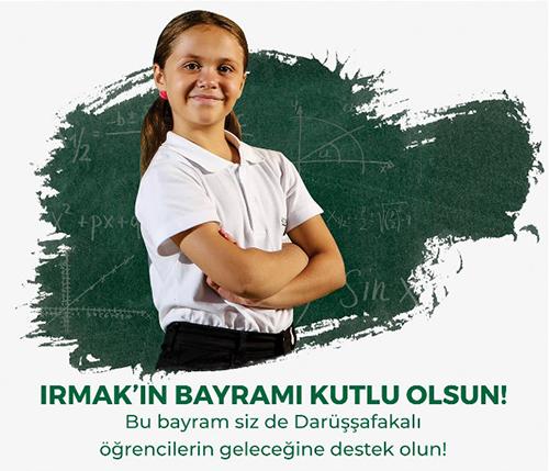 Darüşşafaka'ya bayram bağışı yapın,Irmak'ın eğitimine destek olun!