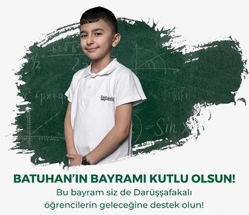 Darüşşafaka'ya bayram bağışı yapın, Batuhan'ın eğitimine destek olun!